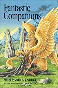 Fantastic Companions by Julie E. Czerneda, Heather Bruton, Kristen Britain and Janny Wurts
