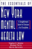 The Essentials of New York Mental Health Law: A Straightforward Guide for Clinicians of All Disciplines (Norton Professional Books)