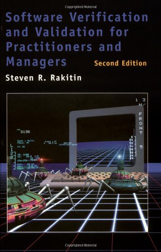 Software Verification and Validation for Practitioners and Managers, Second Edition