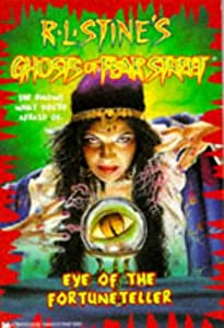 Eye of the Fortuneteller (Ghosts of Fear Street 6) by R. L. Stine