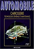 Automobile : Carrosserie, technologie g�n�rale et maintenance