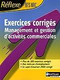 echange, troc Norreddine Bouhamidi, Denis Detrivière - Management et gestion d'activités commerciales BTS NRC : Exercices corrigés