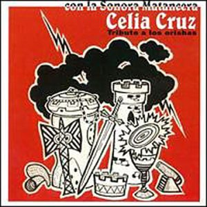 Celia Cruz - Tributo a Los Orishas - Zortam Music