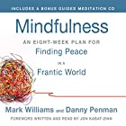 Mindfulness: An Eight-Week Plan for Finding Peace in a Frantic World Hörbuch von Mark Williams, Danny Penman, Jon Kabat-Zinn (foreword) Gesprochen von: Mark Williams, Jon Kabat-Zinn