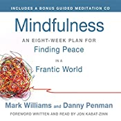 Mindfulness: An Eight-Week Plan for Finding Peace in a Frantic World   [Mark Williams, Danny Penman, Jon Kabat-Zinn (foreword)]