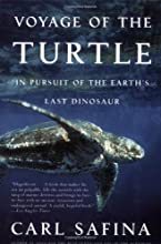 Voyage of the Turtle In Pursuit of the Earth39s Last Dinosaur