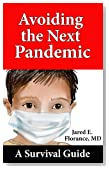 Avoiding The Next Pandemic: A Survival Guide