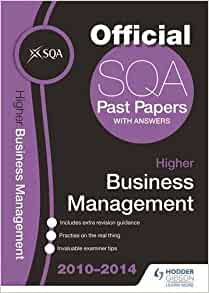 sqa past papers higher business management 2013 Practise for your exams on the genuine exam papers from the scottish qualifications authorityplus for the first time each book includes extra revision guidance, making them an essential purchase for any studentdiscover how to get your best grade.