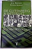De Gutenberg a Internet - Una Historia Social De Los Medios De Comunicacion (8430604790) by Asa Briggs