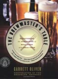 Image of The Brewmaster's Table: Discovering the Pleasures of Real Beer with Real Food