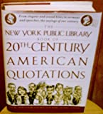 The New York Public Library Book of Twentieth Century American Quotations (0446516392) by Smith, Joan