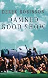 Damned Good Show: The Winged Legend of World War II (Cassell Military Paperbacks)