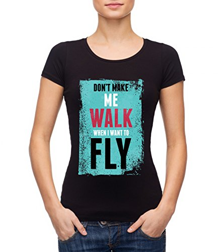 Dont Make Me Walk When I Want To FLY Women's MEGAN Crew Neck T-shirt Nero Small