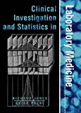 Clinical Investigation and Statistiics in Laboratory Medicine (Management & Technology in Laboratory Medicine)