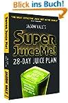 Super Juice Me!: 28-Day Juice Plan