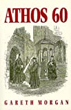 Athos 60: A journal of a visit to the Holy Mountain in the days of its decline (1570870691) by Gareth Morgan