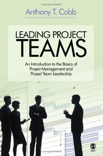 Leading Project Teams: An Introduction to the Basics of...