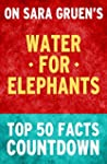 Water for Elephants: Top 50 Facts Cou...