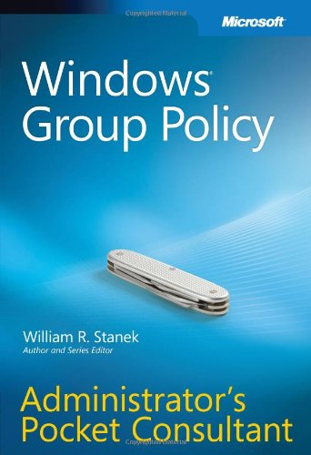 Windows® Group Policy Administrator's Pocket Consultant