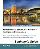 img - for Microsoft SQL Server 2014 Business Intelligence Development Beginners Guide book / textbook / text book