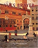 echange, troc Lydia Harambourg, Hermione Brayer, Olivier Brayer, Corinne Brayer - Yves Brayer. Catalogue raisonné de l'oeuvre peinte, 1925-1960, volume 1