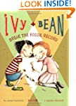 Ivy and Bean Break the Fossil Record:...
