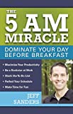 img - for The 5 A.M. Miracle: Dominate Your Day Before Breakfast book / textbook / text book