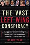 cover of The Vast Left Wing Conspiracy: The Untold Story of How Democratic Operatives, Eccentric Billionaires