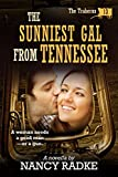 The Sunniest Gal From Tennessee, #13 Trahern Western Pioneer series (The Traherns Western Pioneer series)