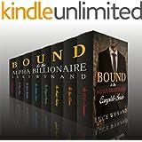 BILLIONAIRE ROMANCE: Bound to the Alpha Billionaire Complete Series (Box Set Collection)