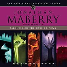 Darkness on the Edge of Town: Stories of Pine Deep (       UNABRIDGED) by Jonathan Maberry Narrated by Ray Porter