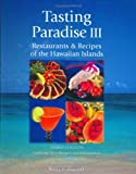 Tasting Paradise III: Restaurants  &  Recipes of the Hawaiian Islands, Third Edition