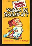Wanna Be Smiled At? (Family Circus) (0449128164) by Bil Keane