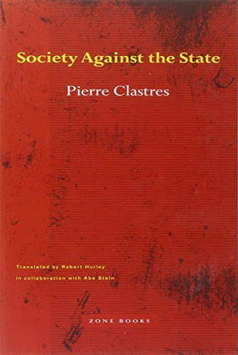Society Against the State: Essays in Political Anthropology (Mole Editions)