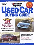 Used Car Buying Guide 2004 (Consumer Reports Used Car Buying Guide)