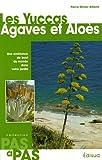 echange, troc Pierre-Olivier Albano - Les Yuccas Agaves et Aloès : Une ambiance de bout du monde dans votre jardin