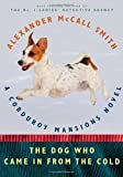 The Dog Who Came in from the Cold: A Corduroy Mansions Novel (0307379736) by McCall Smith, Alexander