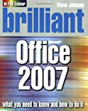 Brilliant Microsoft Office 2007 (013205891X) by Johnson, Steve