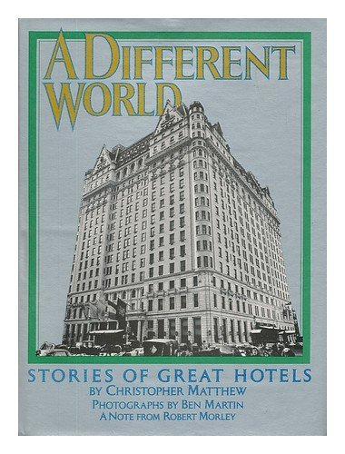 a-different-world-stories-of-great-hotels-by-christopher-matthew-1976-08-02