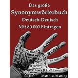 """Das gro�e Synonymw�rterbuch Deutsch-Deutsch mit 80.000 Eintr�genvon """"Matthias Matting"""""""