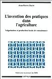 echange, troc Jean-Pierre Darré - L'Invention des pratiques dans l'agriculture : Vulgarisation et Production locale de connaissance