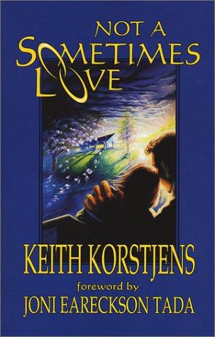 Not A Sometimes Love, Korstjens, Keith