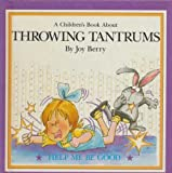 Throwing tantrums (A childrens book about)