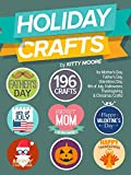 Holiday Crafts: 196 Crafts for Mother's Day, Father's Day, Valentines Day, 4th of July, Halloween Crafts, Thanksgiving Crafts, & Christmas Crafts!