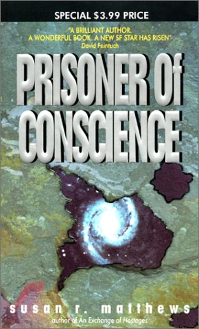 Prisoner of Conscience, SUSAN R. MATTHEWS