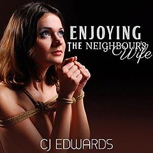 Enjoying the Neighbour's Wife Audiobook