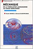 echange, troc Claude Gignoux, Bernard Silvestre-Brac - Mécanique. De la formulation lagrangienne au chaos hamiltonien