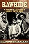 Rawhide a History of Television's Lon...