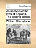 An analysis of the laws of England. The second edition. (1140914421) by Blackstone, William