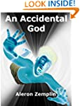 An Accidental God: The Evolution of R...